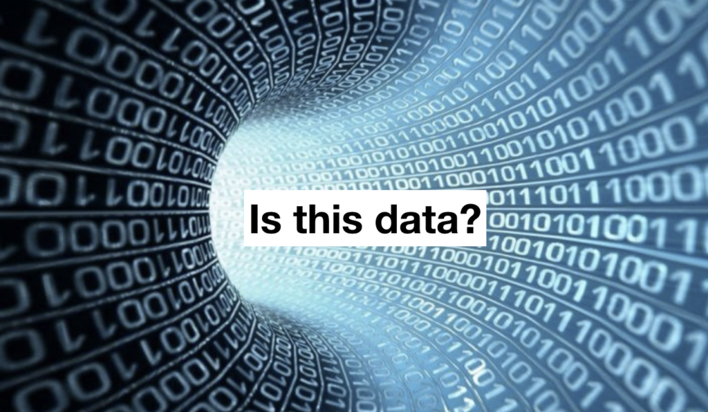 What is data? The answer you get depends on the person you ask.